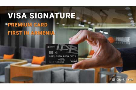 IDBank is the first to present Visa Signature premium class card in Armenia